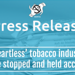 'Heartless' tobacco industry must be stopped and held accountable